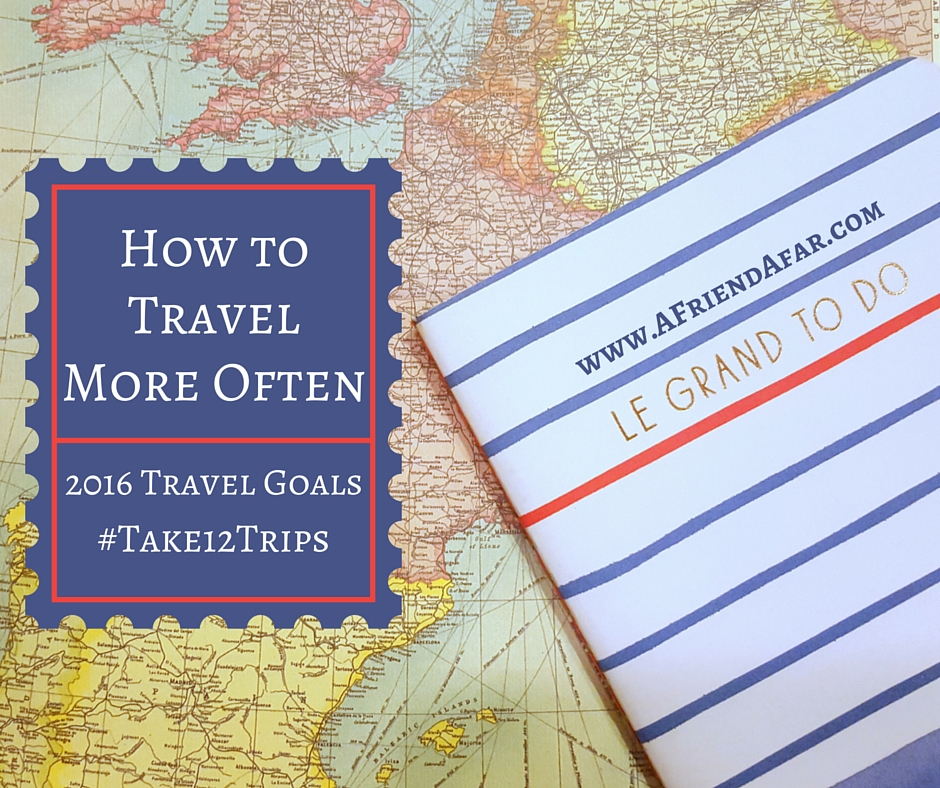 How to Travel More Often