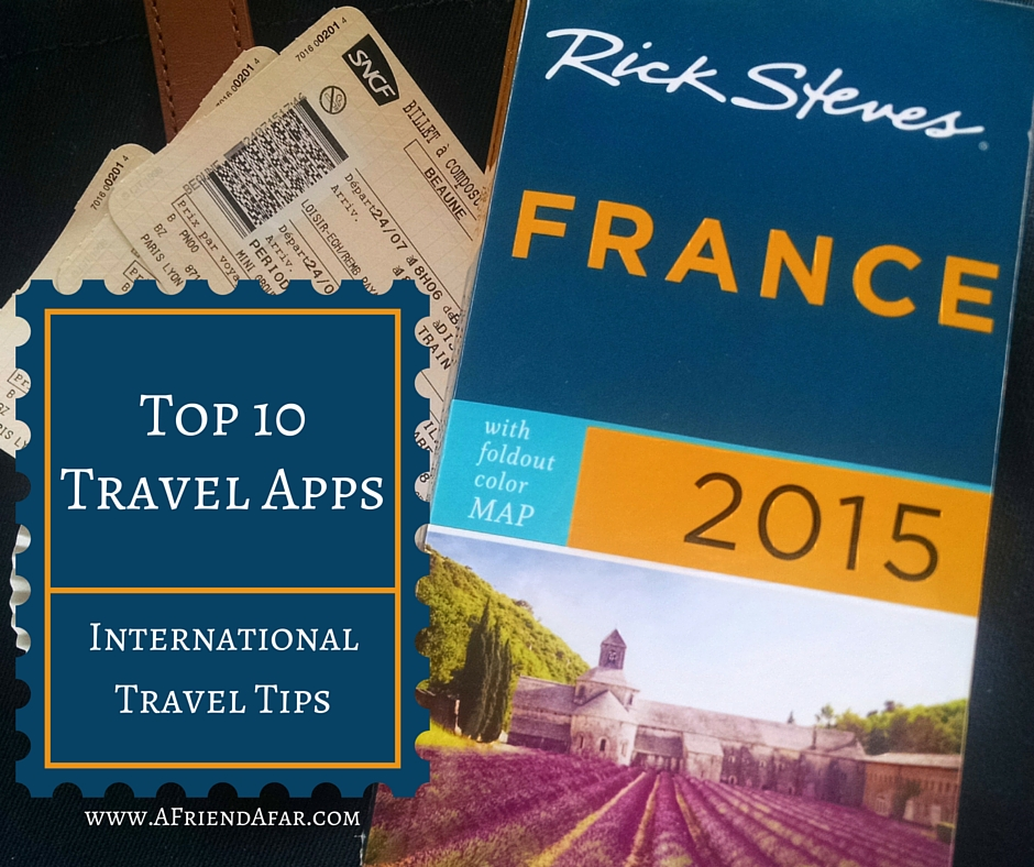 Top 10 Travel Apps - www.AFriendAfar.com