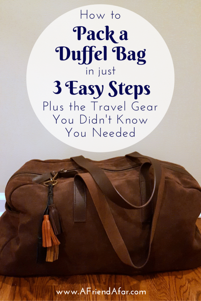 How to Pack a Duffel Bag in 3 Easy Steps - www.afriendafar.com